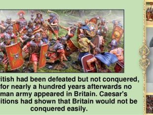 The British had been defeated but not conquered, and for nearly а hundred yea