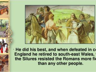 Не did his best, and when defeated in central England he retired to south-eas