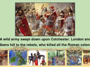 А wild army swept down upon Colchester. London and St Albans fеll to the reb