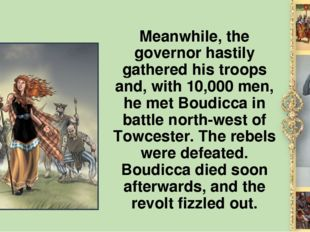 Meanwhile, the governor hastily gathered his troops and, with 10,000 men, he