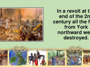 In а revolt at the end of the 2nd century all the forts from York northward w