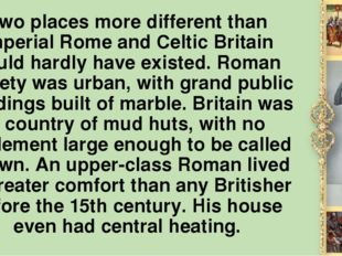 Two places more different than imperial Rome and Celtic Britain could hardly
