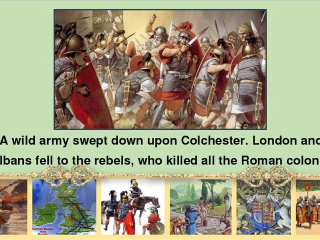 А wild army swept down upon Colchester. London and St Albans fеll to the reb...