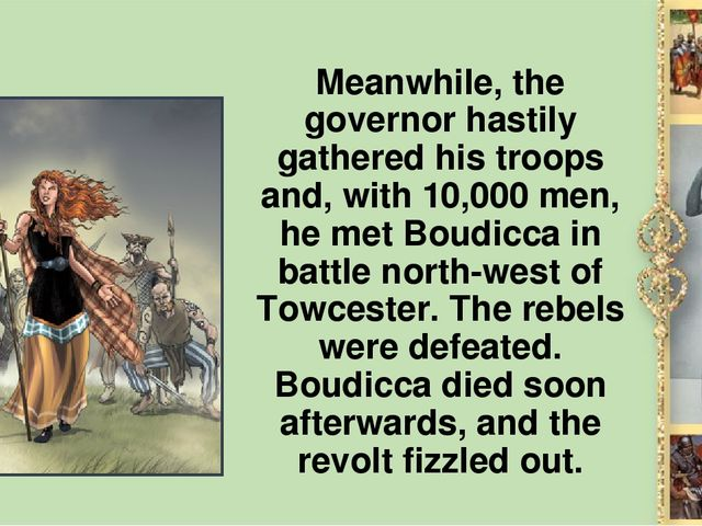 Meanwhile, the governor hastily gathered his troops and, with 10,000 men, he...