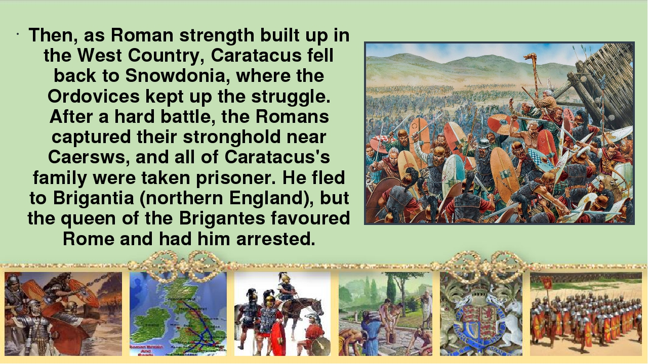 Then, as Roman strength built up in the West Country, Caratacus fell back to...