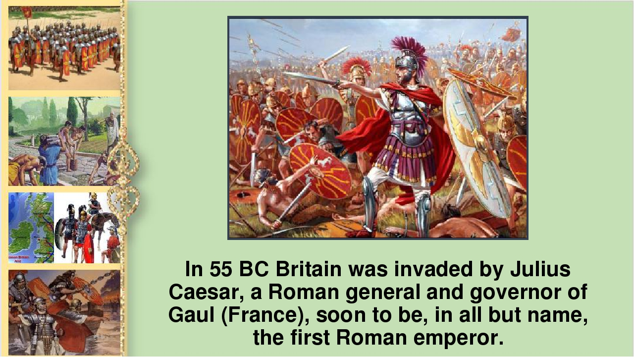 In 55 ВС Britain was invaded by Julius Caesar, а Roman general and governor o...