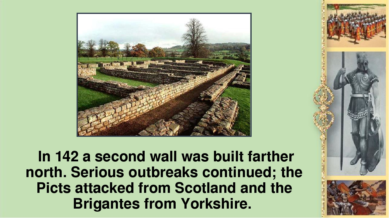 In 142 а second wall was built farther north. Serious outbreaks continued; t...