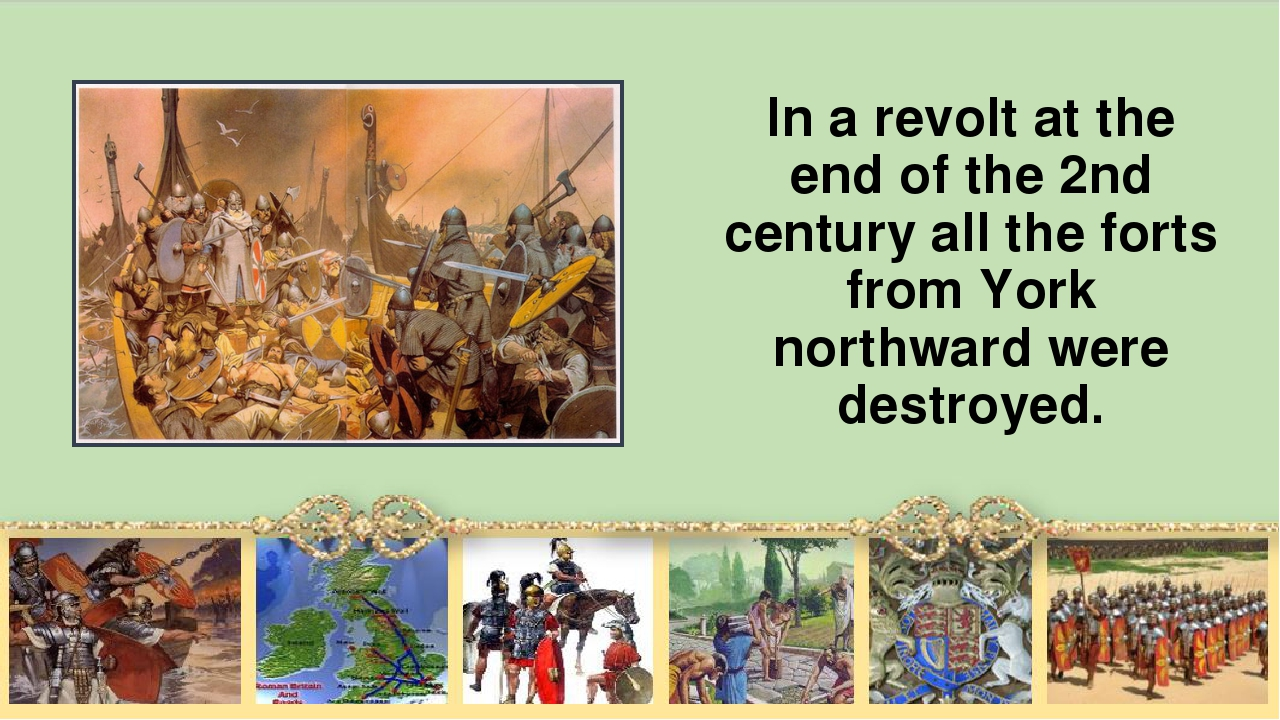 In а revolt at the end of the 2nd century all the forts from York northward w...