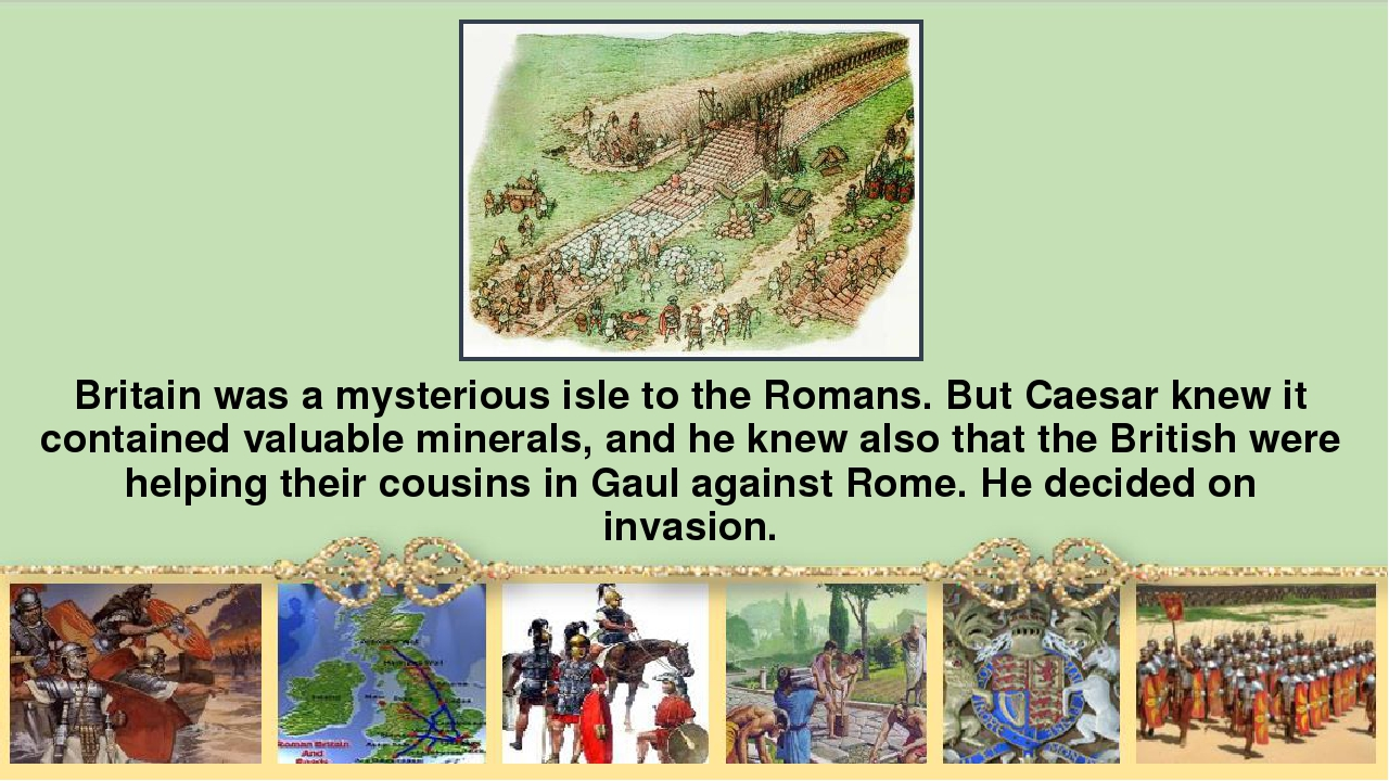 Britain was а mysterious isle to the Romans. But Caesar knew it contained val...