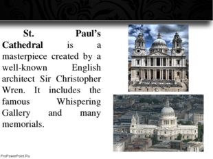 St. Paul's Cathedral is a masterpiece created by a well-known English archi