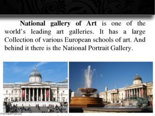 National gallery of Art is one of the world's leading art galleries. It has