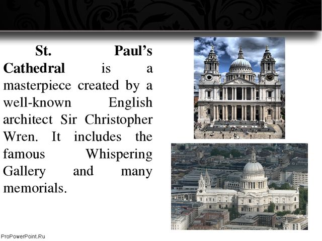 St. Paul's Cathedral is a masterpiece created by a well-known English archi...