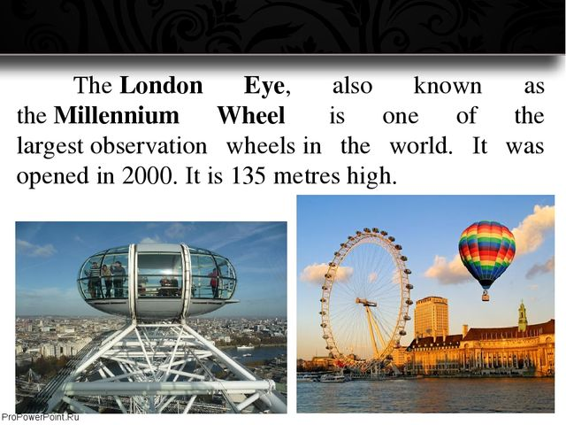 The London Eye, also known as the Millennium Wheel  is one of the largest o...