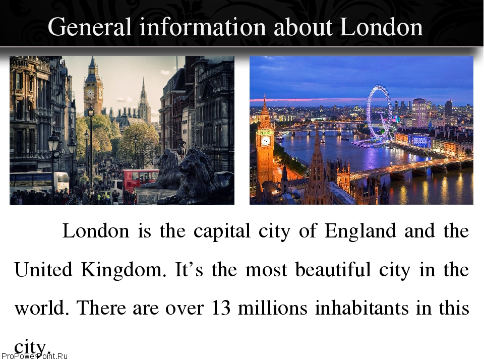 General information about London 		London is the capital city of England and...
