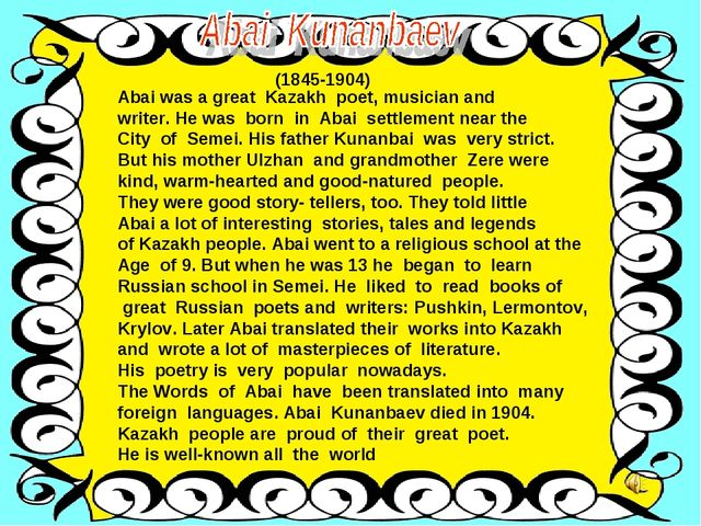 (1845-1904) Abai was a great Kazakh poet, musician and writer. He was born in...
