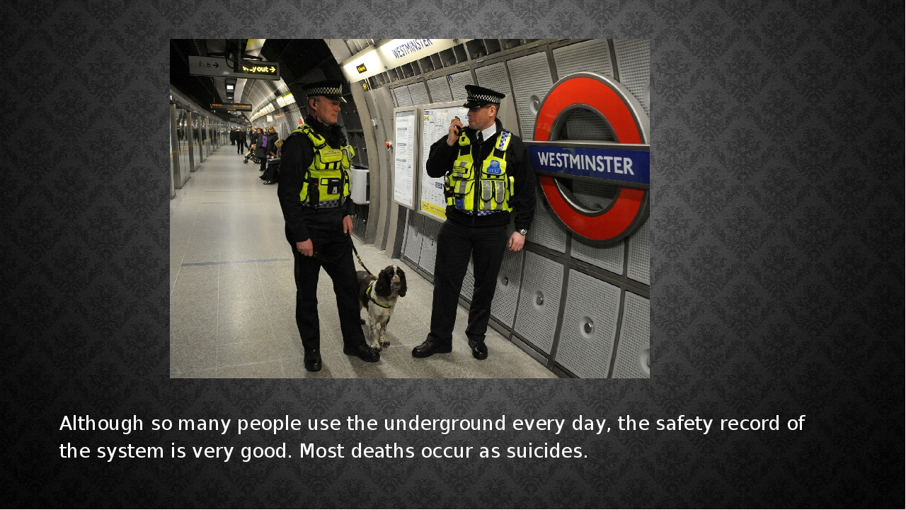 Although so many people use the underground every day, the safety record of t...