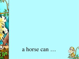 a horse can …