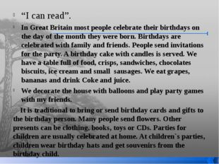 """""""I can read"""". In Great Britain most people celebrate their birthdays on the d"""
