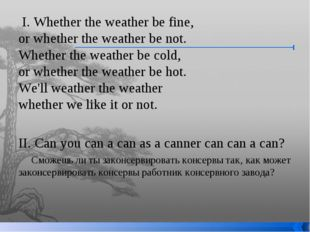 I. Whether the weather be fine, or whether the weather be not. Whether the