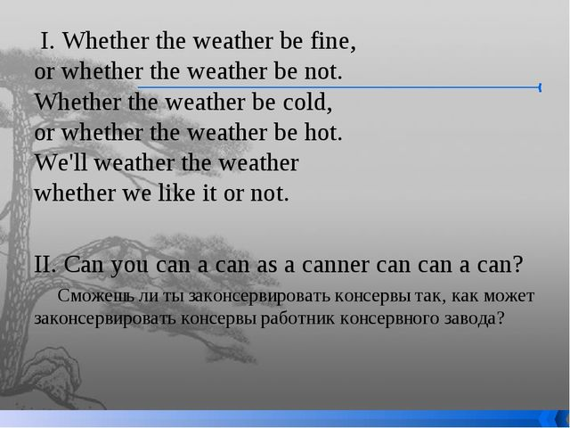 I. Whether the weather be fine, or whether the weather be not. Whether the...