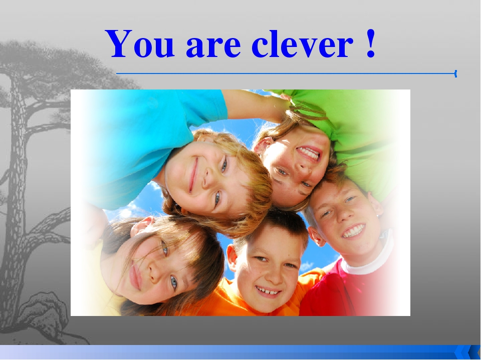 You are clever !