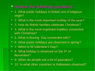 Answer the following questions: 1. What public holidays in Britain are of rel