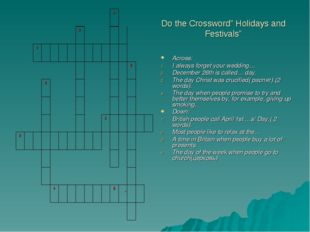 """Do the Crossword"""" Holidays and Festivals"""" Across: I always forget your weddin"""