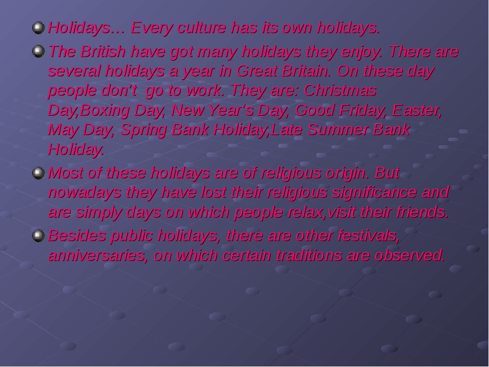 Holidays… Every culture has its own holidays. The British have got many holid...