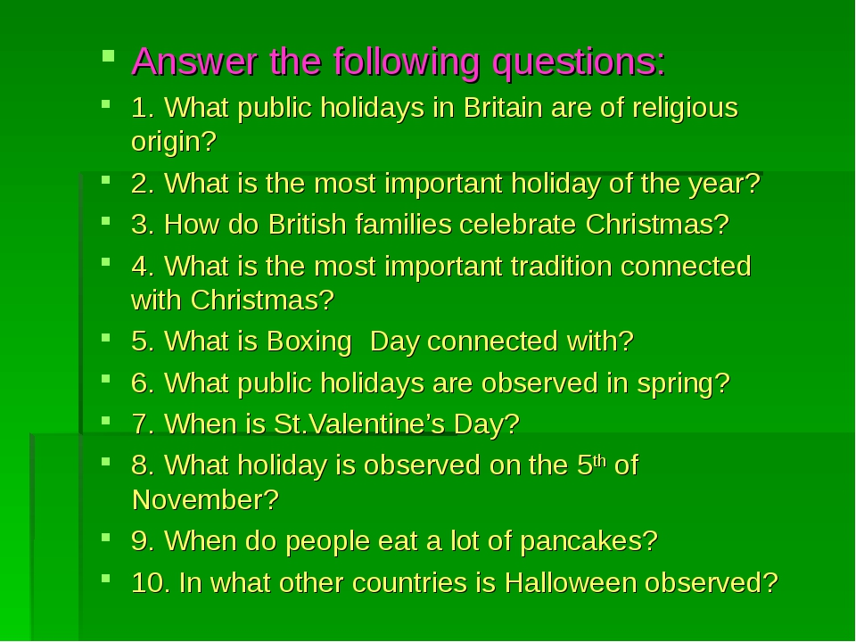 Answer the following questions: 1. What public holidays in Britain are of rel...
