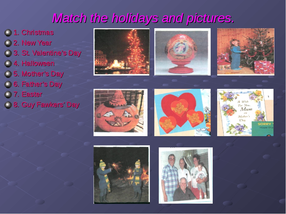 Match the holidays and pictures. 1. Christmas 2. New Year 3. St. Valentine's...