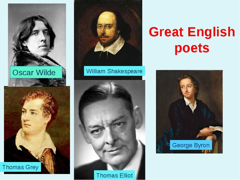 Oscar Wilde William Shakespeare George Byron Thomas Grey Thomas Elliot Great...