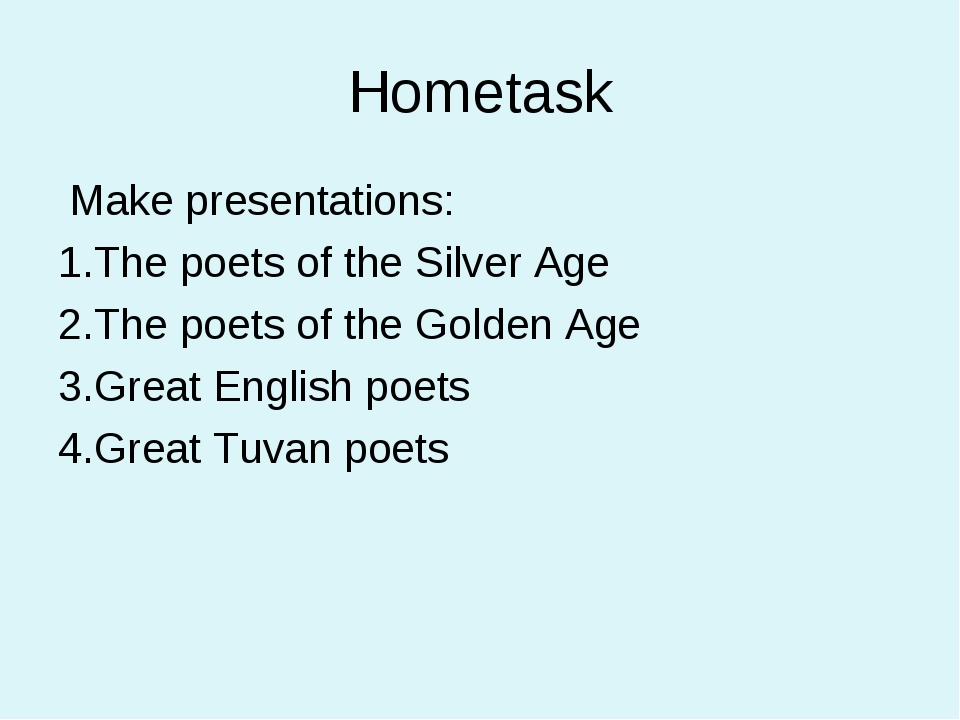 Hometask Make presentations: The poets of the Silver Age The poets of the Gol...