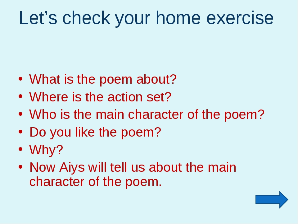 Let's check your home exercise What is the poem about? Where is the action se...