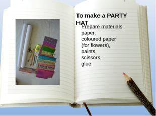 Prepare materials: paper, coloured paper (for flowers), paints, scissors, glu