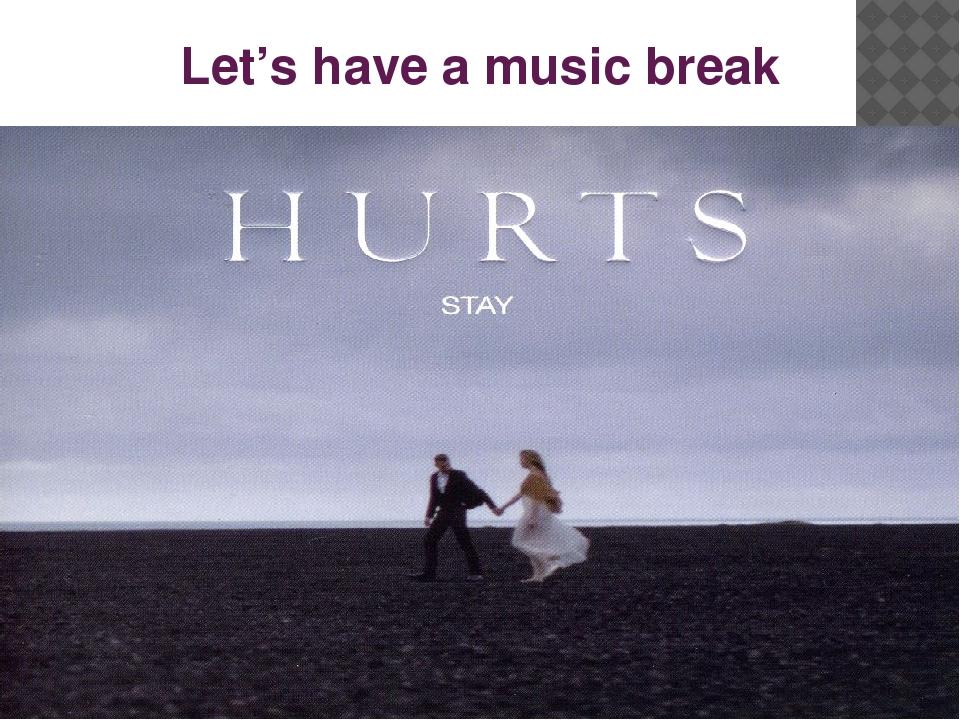Let's have a music break