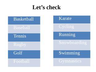 Let's check Basketball Baseball Tennis Rugby Golf Football Karate Cycling Run