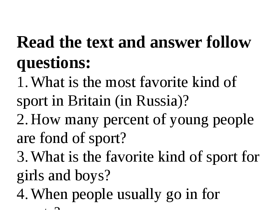 Read the text and answer follow questions: 1.What is the most favorite kind...