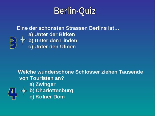 Eine der schonsten Strassen Berlins ist… a) Unter der Birken b) Unter den Lin...