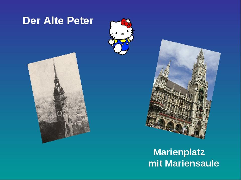 Der Alte Peter Marienplatz mit Mariensaule