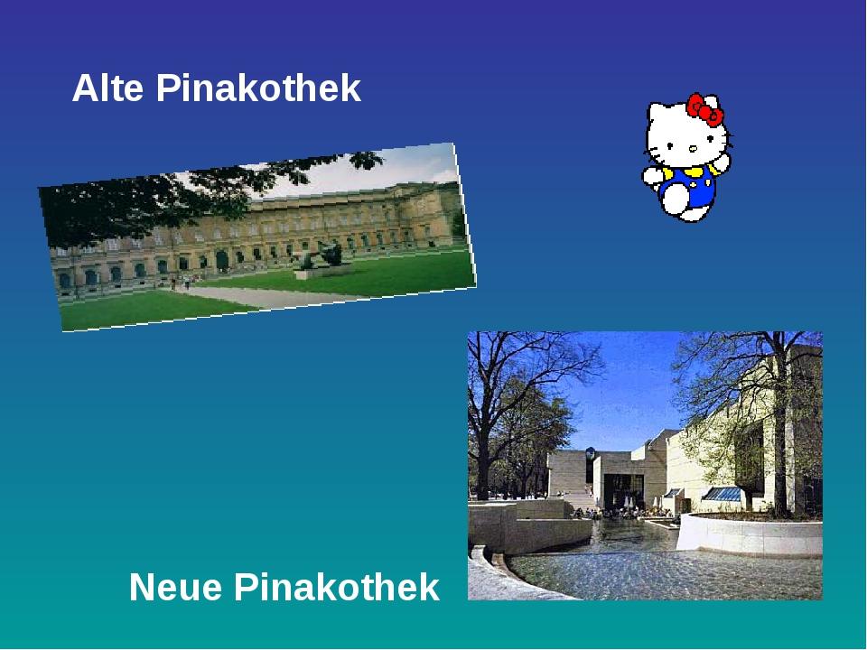 Alte Pinakothek Neue Pinakothek