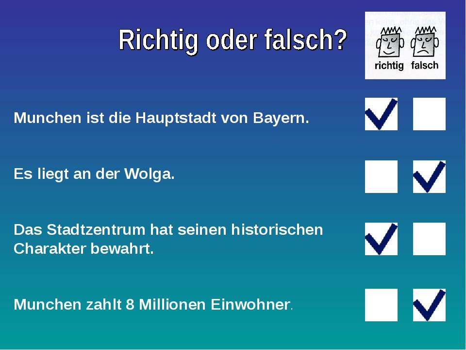 Munchen ist die Hauptstadt von Bayern. Es liegt an der Wolga. Das Stadtzentru...
