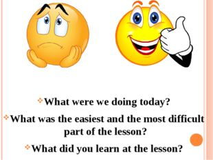 What were we doing today? What was the easiest and the most difficult part o