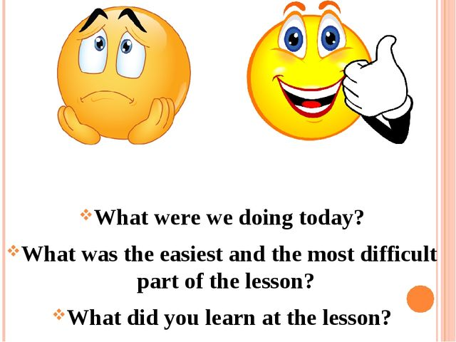 What were we doing today? What was the easiest and the most difficult part o...
