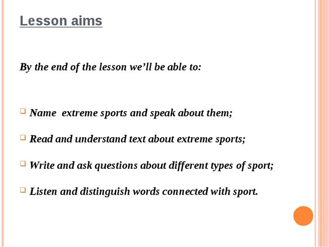Lesson aims By the end of the lesson we'll be able to: Name extreme sports an...