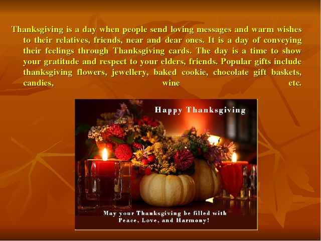 Thanksgiving is a day when people send loving messages and warm wishes to the...