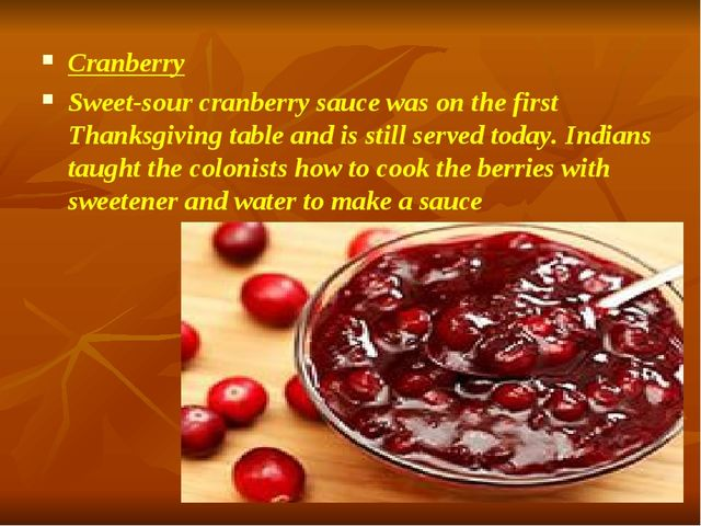 Cranberry Sweet-sour cranberry sauce was on the first Thanksgiving table and...