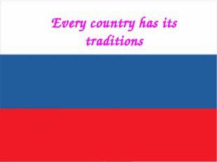 """Every country has its traditions Оразовательный портал """"Мой университет"""" - ww"""