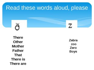 Read these words aloud, please There Other Mother Father That There is There