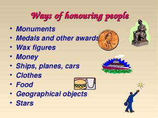 Monuments Medals and other awards Wax figures Money Ships, planes, cars Cloth