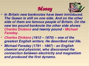 Money In Britain new banknotes have been introduced. The Queen is still on on